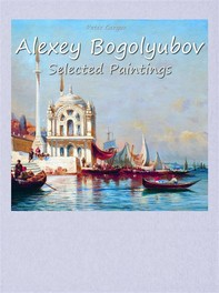 Alexey Bogolyubov:  Selected Paintings - Librerie.coop