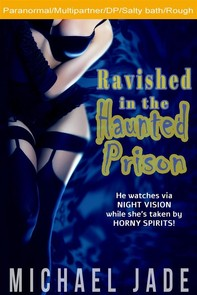 Ravished in the Haunted Prison - Librerie.coop