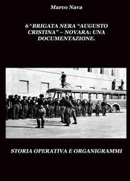 "6^Brigata Nera ""Augusto Cristina"" Novara Una documentazione - copertina"
