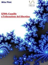 1700:Camille o l'educazione del libertino - copertina
