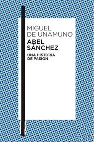 Abel Sánchez Una historia de pasión - copertina