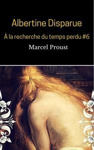 Albertine Disparue (À la recherche du temps perdu #6 ) - copertina