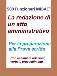 500 Funzionari MIBACT - La redazione di un atto amministrativo - copertina