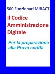 500 Funzionari MIBACT -Il Codice Amministrazione Digitale - copertina