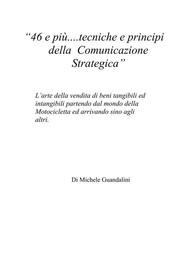46 e più....tecniche e principi della  Comunicazione Strategica - copertina