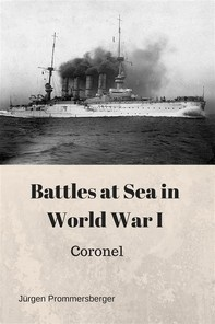 Battles at Sea in World War I: Coronel - Librerie.coop