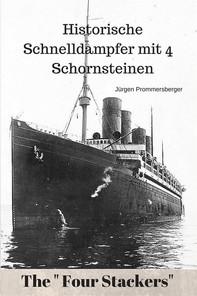 """The """"Four Stackers"""": Historische Schnelldampfer mit vier Schornsteinen - Librerie.coop"""