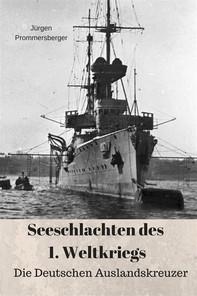 Seeschlachten des 1. Weltkriegs: Die Deutschen Auslandskreuzer - Librerie.coop