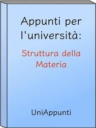 Appunti per l'università: Struttura della Materia - copertina