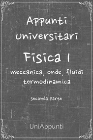 Appunti universitari: Fisica 1 meccanica, onde, fluidi, termodinamica seconda parte - copertina