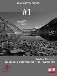 #1 - Trofeo Ravasio, un viaggio sull'Alta via 1 dell'Adamello - copertina