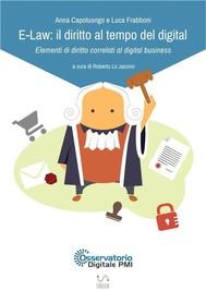 E-Law: il diritto al tempo del digital - Elementi di diritto correlati al digital business  - copertina