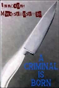 A Criminal Is Born - copertina