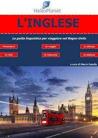 L'Inglese - La guida linguistica per viaggiare nel Regno Unito - Librerie.coop