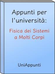 Appunti per l'università: Fisica dei Sistemi a Molti Corpi - copertina
