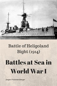Battles at Sea in World War I  - Heligoland Bight (1914) - Librerie.coop