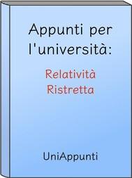 Appunti per l'università: Relatività Ristretta - copertina