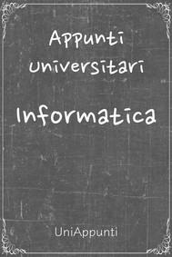 Appunti universitari: Informatica - copertina