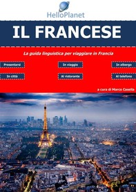 Il Francese - La guida linguistica per viaggiare in Francia - Librerie.coop