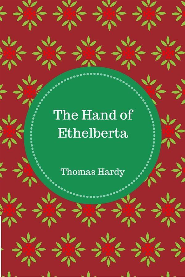 The Hand Of Ethelberta Thomas Hardy Thomas Hardy Thomas Hardy