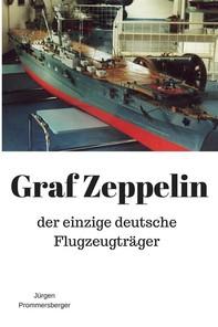 Graf Zeppelin: der einzige deutsche Flugzeugträger - Librerie.coop