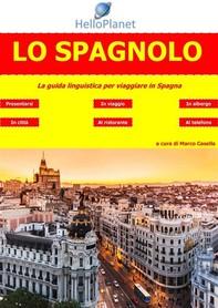 Lo Spagnolo - La guida linguistica per viaggiare in Spagna - Librerie.coop