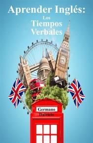 Aprender Inglés: Los Tiempos Verbales - copertina
