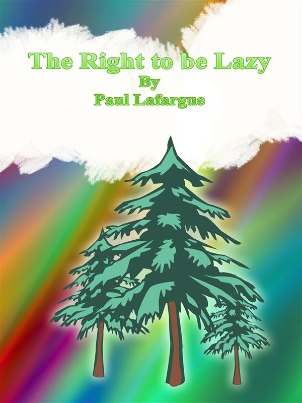 paul lafargue the right to be lazy pdf