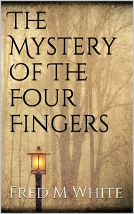 The Mystery Of The Four Fingers - Librerie.coop