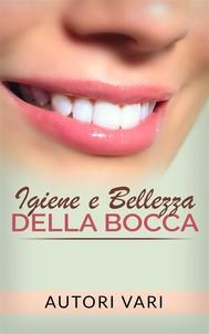 Igiene e Bellezza della bocca - copertina