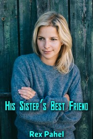 His Sister's Best Friend: Erotica - copertina