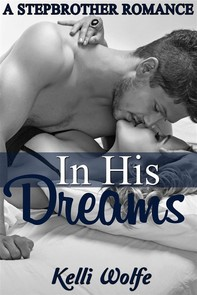 In His Dreams: A Stepbrother Romance - Librerie.coop