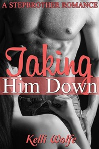 Taking Him Down: A Stepbrother Romance - Librerie.coop