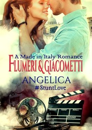 Angelica: A Made in Italy Romance (#StuntLove Book 1) - copertina