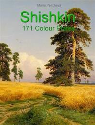 Shishkin: 171 Colour Plates - Librerie.coop