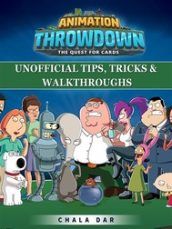 Animation Throwdown The Quest for Cards Unofficial Tips, Tricks & Walkthroughs - copertina
