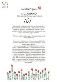 Il giardino 101 mini-racconti d'amore, sogni e liberta' - copertina