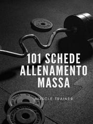 101 Schede Allenamento Massa Muscolare - copertina