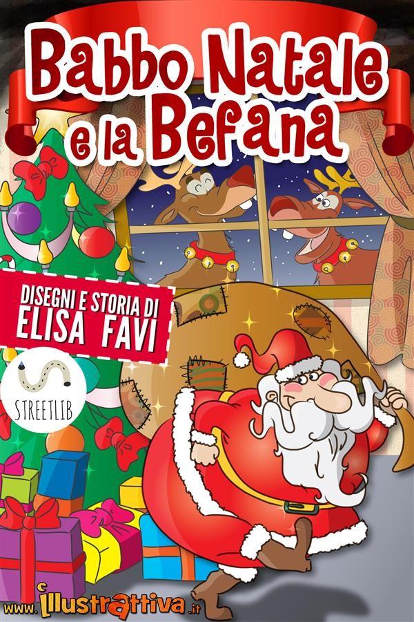 Befana E Babbo Natale.Babbo Natale E La Befana Elisa Favi Ebook Bookrepublic