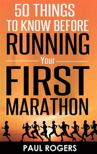 50 Things to Know Before Running Your First Marathon - copertina