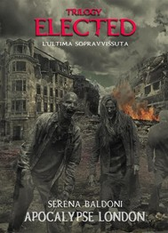 "Elected Trilogy ""Apocalypse London""  - copertina"