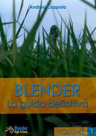 Blender - La Guida Definitiva - Volume 1 - Librerie.coop