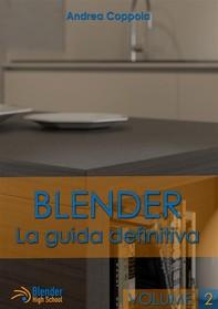 Blender - La Guida Definitiva - Volume 2 - Librerie.coop