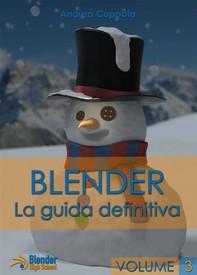 Blender - La Guida Definitiva - Volume 3 - Librerie.coop