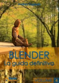 Blender - La Guida Definitiva - Volume 4 - Librerie.coop