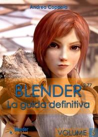 Blender - La Guida Definitiva - VolumE 5 - Librerie.coop