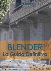 Blender - La Guida Definitiva - Upgrade 2016 - Librerie.coop