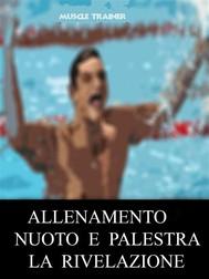 Allenamento Nuoto e Palestra - La Rivelazione - copertina