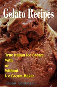 100 Gelato Recipes : True Italian Ice Cream With or Without Ice Cream Maker - copertina