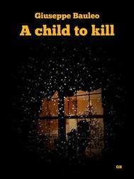 A child to kill - copertina